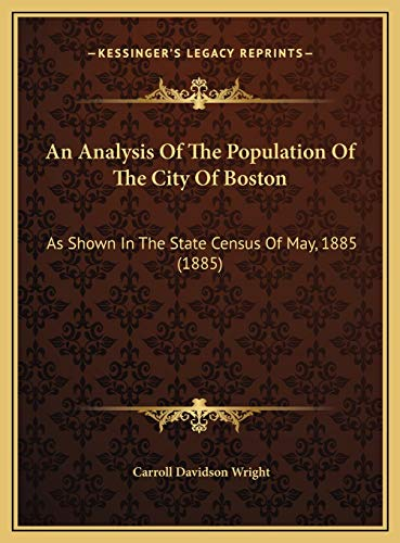 9781169423206: An Analysis Of The Population Of The City Of Boston: As Shown In The State Census Of May, 1885 (1885)