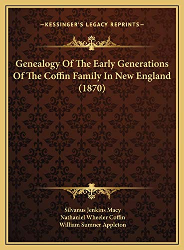 9781169423855: Genealogy Of The Early Generations Of The Coffin Family In New England (1870)