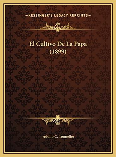 9781169431751: El Cultivo De La Papa (1899) (Spanish Edition)