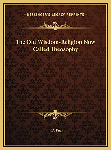 9781169432857: The Old Wisdom-Religion Now Called Theosophy