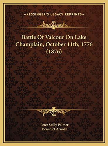 9781169435964: Battle Of Valcour On Lake Champlain, October 11th, 1776 (1876)