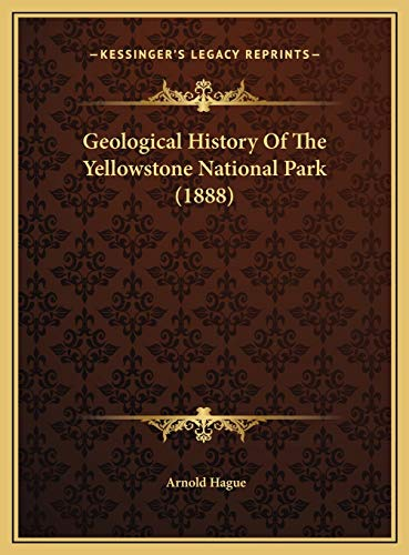 9781169436084: Geological History Of The Yellowstone National Park (1888)