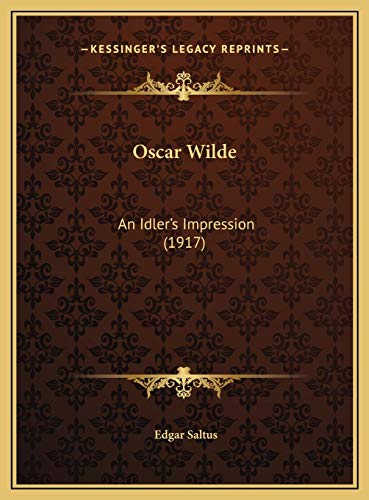 9781169436305: Oscar Wilde: An Idler's Impression (1917)