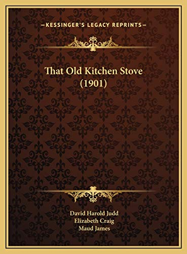 9781169436541: That Old Kitchen Stove (1901)