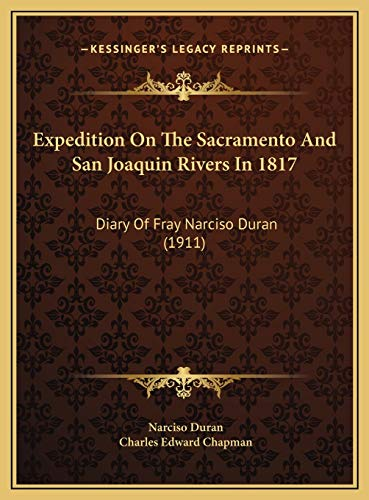 9781169437838: Expedition On The Sacramento And San Joaquin Rivers In 1817: Diary Of Fray Narciso Duran (1911)