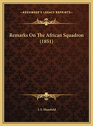 9781169440340: Remarks on the African Squadron (1851)