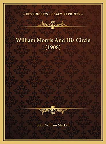 9781169440715: William Morris and His Circle (1908)