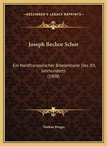 Joseph Bechor Schor: Ein Nordfranzosischer Bibelerklarer Des