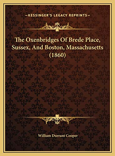 9781169443860: The Oxenbridges Of Brede Place, Sussex, And Boston, Massachusetts (1860)