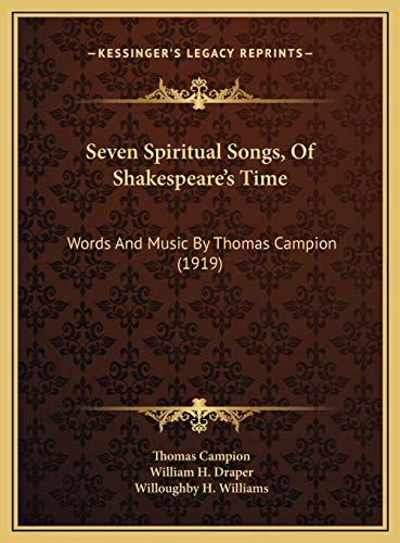Seven Spiritual Songs, Of Shakespeare's Time: Words And Music By Thomas Campion (1919) (1169443990) by Campion, Thomas