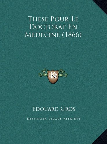 9781169447110: These Pour Le Doctorat En Medecine (1866) (French Edition)