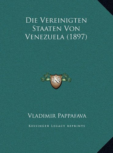 9781169448858: Die Vereinigten Staaten Von Venezuela (1897) (German Edition)