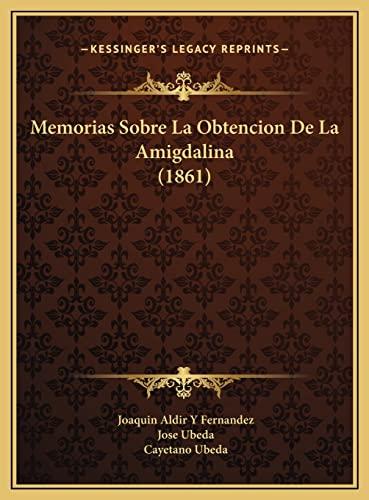 9781169449039: Memorias Sobre La Obtencion de La Amigdalina (1861)