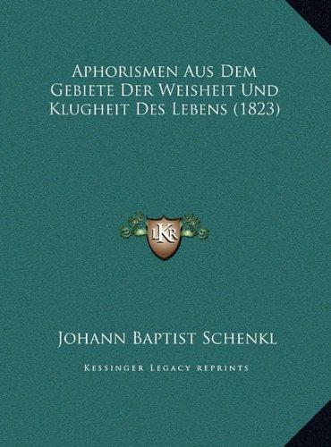 9781169449367: Aphorismen Aus Dem Gebiete Der Weisheit Und Klugheit Des Lebens (1823) (German Edition)