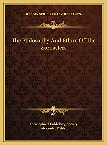 9781169452497: The Philosophy And Ethics Of The Zoroasters