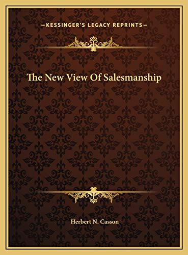 9781169453159: The New View Of Salesmanship