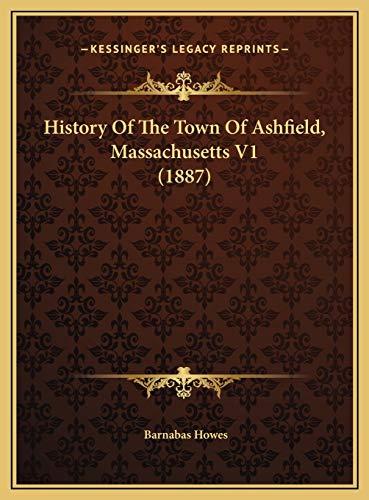 9781169455764: History Of The Town Of Ashfield, Massachusetts V1 (1887)