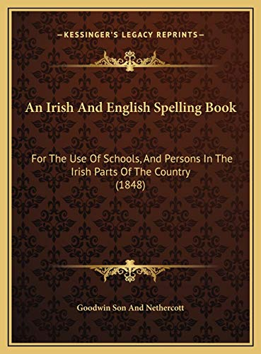 9781169456655: An Irish And English Spelling Book: For The Use Of Schools, And Persons In The Irish Parts Of The Country (1848)