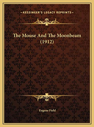 9781169458352: The Mouse And The Moonbeam (1912)