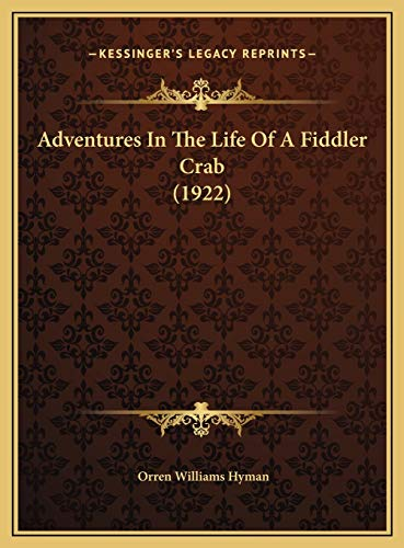 9781169458642: Adventures In The Life Of A Fiddler Crab (1922)