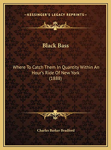9781169461284: Black Bass: Where To Catch Them In Quantity Within An Hour's Ride Of New York (1888)