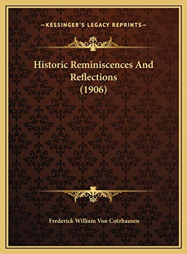 9781169461765: Historic Reminiscences And Reflections (1906)