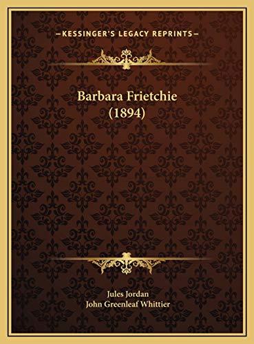 9781169461888: Barbara Frietchie (1894)