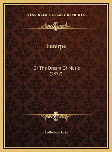 9781169463387: Euterpe: Or The Dream Of Music (1852)