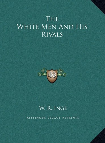 9781169472068: The White Men And His Rivals