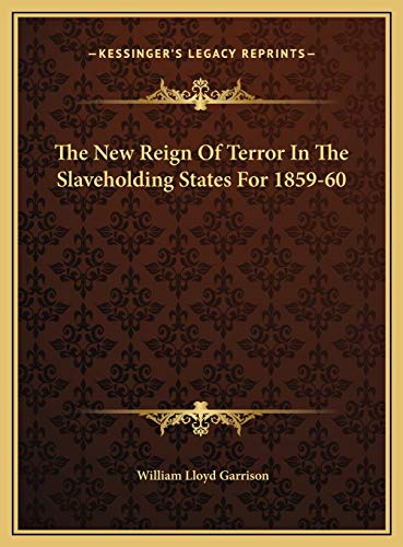 9781169472402: The New Reign Of Terror In The Slaveholding States For 1859-60
