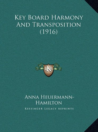 9781169473119: Key Board Harmony And Transposition (1916)