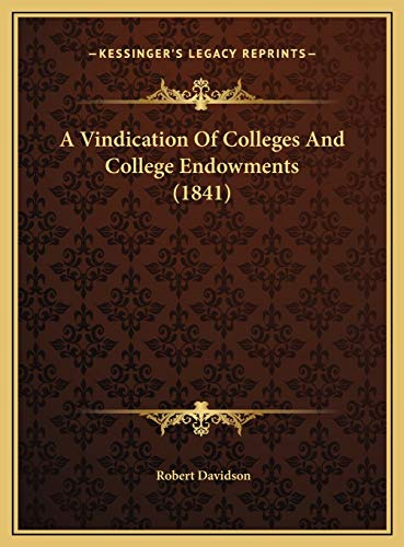 A Vindication Of Colleges And College Endowments (1841) (1169473717) by Davidson, Robert