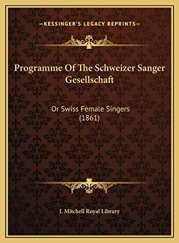 9781169473843: Programme Of The Schweizer Sanger Gesellschaft: Or Swiss Female Singers (1861)