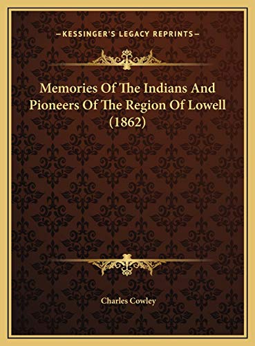 9781169473966: Memories Of The Indians And Pioneers Of The Region Of Lowell (1862)