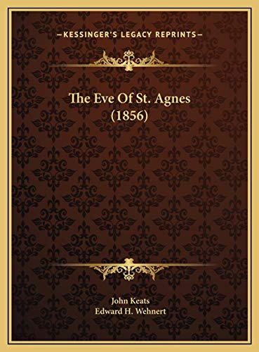 9781169475632: The Eve of St. Agnes (1856)