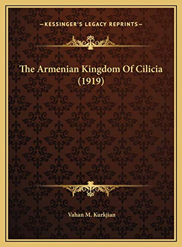 9781169476042: The Armenian Kingdom Of Cilicia (1919)
