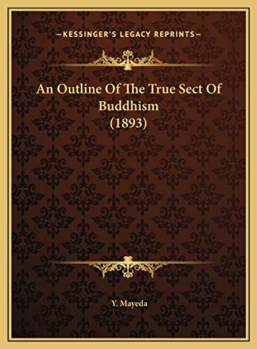 9781169478350: An Outline of the True Sect of Buddhism (1893)