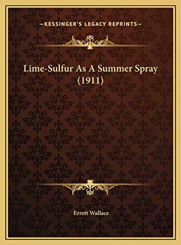 9781169480100: Lime-Sulfur as a Summer Spray (1911)
