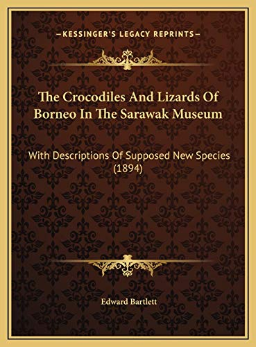 9781169481022: The Crocodiles And Lizards Of Borneo In The Sarawak Museum: With Descriptions Of Supposed New Species (1894)