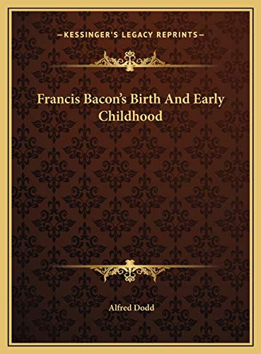 9781169488809: Francis Bacon's Birth And Early Childhood
