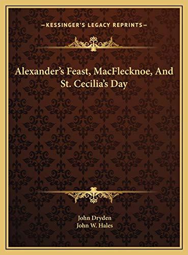 9781169488915: Alexander's Feast, MacFlecknoe, And St. Cecilia's Day