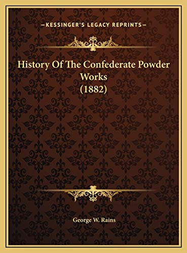 9781169489936: History Of The Confederate Powder Works (1882)