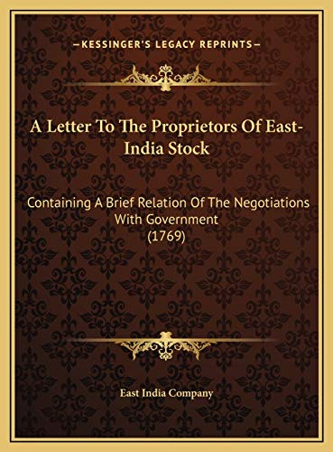 9781169490901: A Letter To The Proprietors Of East-India Stock: Containing A Brief Relation Of The Negotiations With Government (1769)