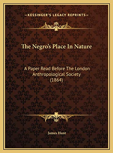 9781169491885: The Negro's Place In Nature: A Paper Read Before The London Anthropological Society (1864)