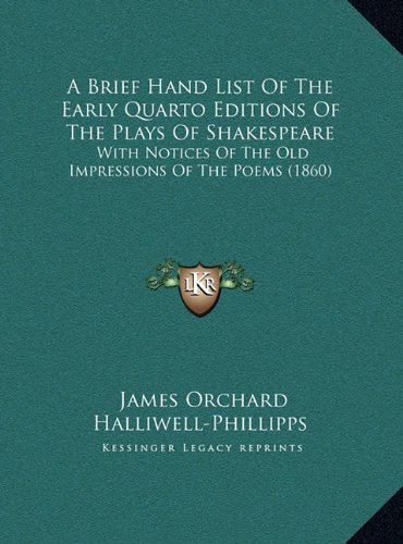 9781169492042: A Brief Hand List Of The Early Quarto Editions Of The Plays Of Shakespeare: With Notices Of The Old Impressions Of The Poems (1860)