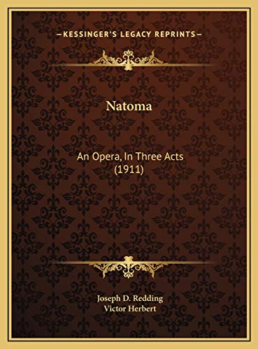 9781169493612: Natoma: An Opera, In Three Acts (1911)