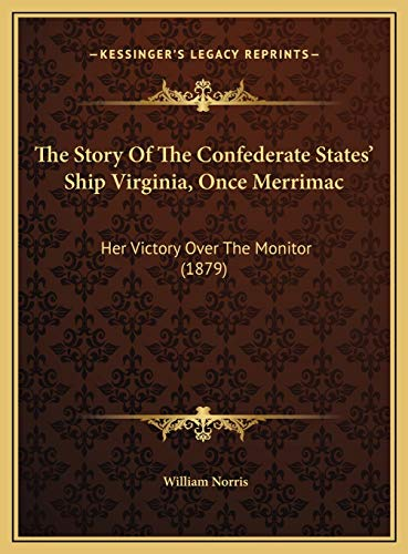 9781169494206: The Story Of The Confederate States' Ship Virginia, Once Merrimac: Her Victory Over The Monitor (1879)