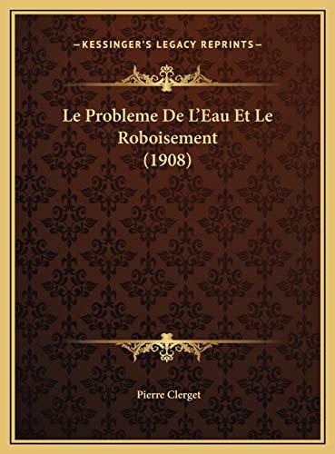 9781169498419: Le Probleme de L'Eau Et Le Roboisement (1908)