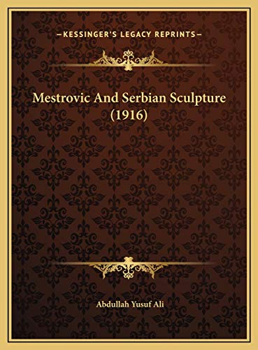 Mestrovic And Serbian Sculpture (1916) (1169507883) by Abdullah Yusuf Ali