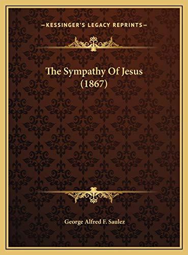 9781169509801: The Sympathy of Jesus (1867) the Sympathy of Jesus (1867)